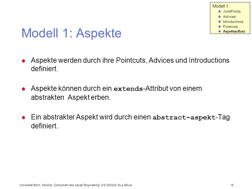 Modell 1: JointPoints. Advices. Introductions. Pointcuts. Aspektaufbau. Modell 1: Aspekte.