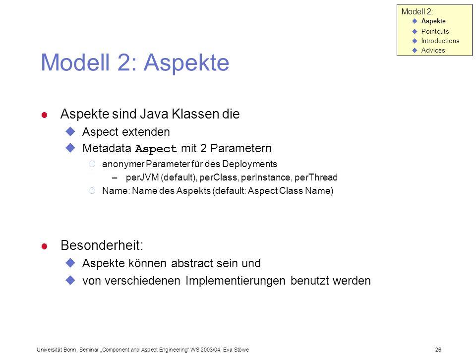 Modell 2: Aspekte Aspekte sind Java Klassen die Besonderheit: