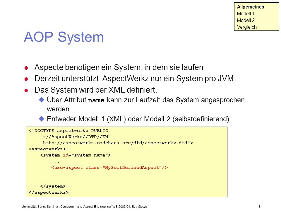 AOP System Aspecte benötigen ein System, in dem sie laufen
