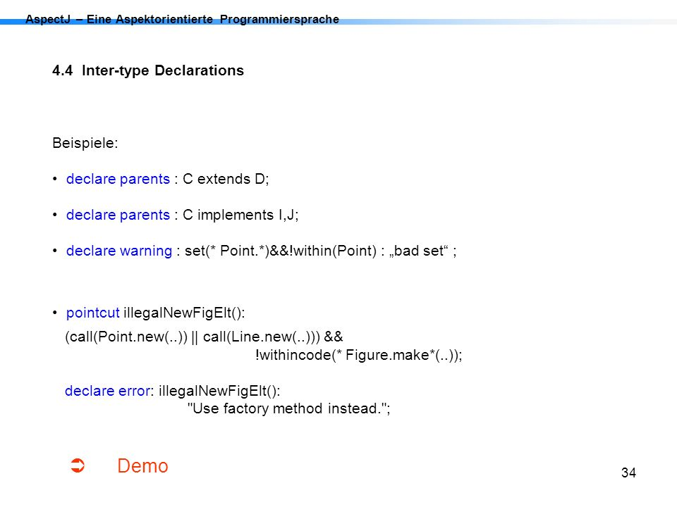  Demo 4.4 Inter-type Declarations Beispiele: