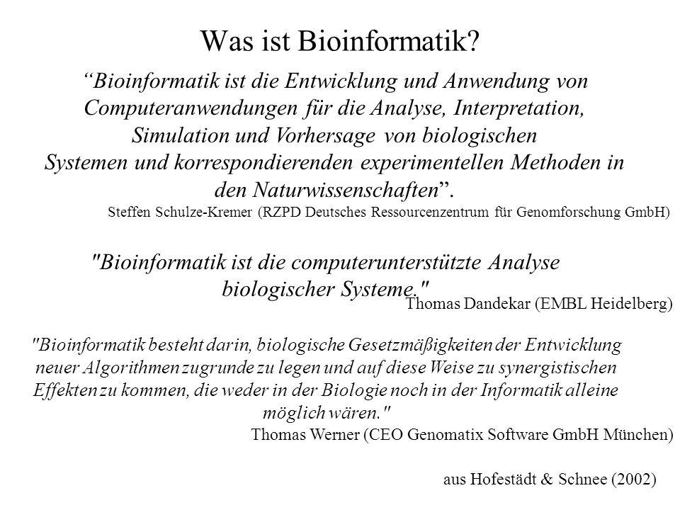 Bioinformatik ist die Entwicklung und Anwendung von
