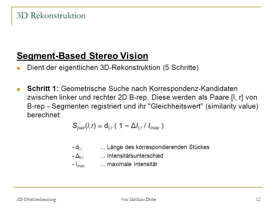 Segment-Based Stereo Vision