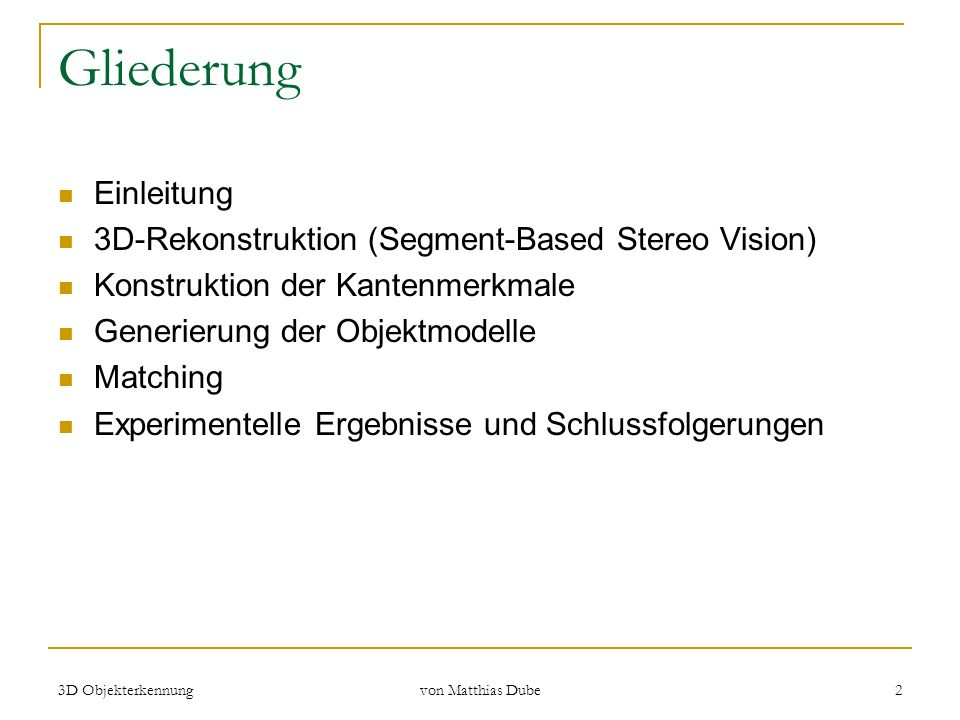 Gliederung Einleitung 3D-Rekonstruktion (Segment-Based Stereo Vision)
