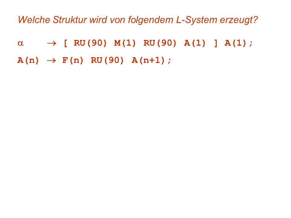 Welche Struktur wird von folgendem L-System erzeugt