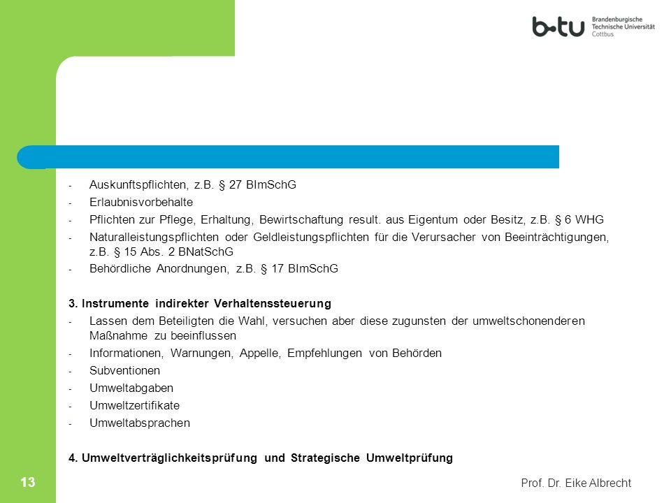 Auskunftspflichten, z.B. § 27 BImSchG Erlaubnisvorbehalte