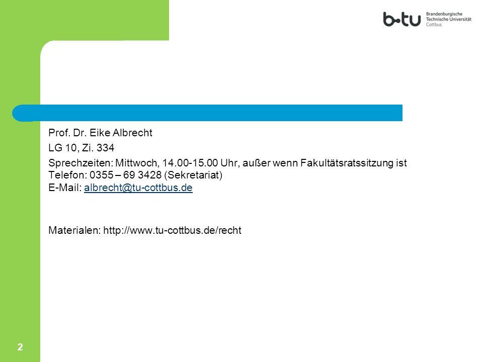 Prof. Dr. Eike Albrecht LG 10, Zi. 334. Sprechzeiten: Mittwoch, 14.00-15.00 Uhr, außer wenn Fakultätsratssitzung ist.