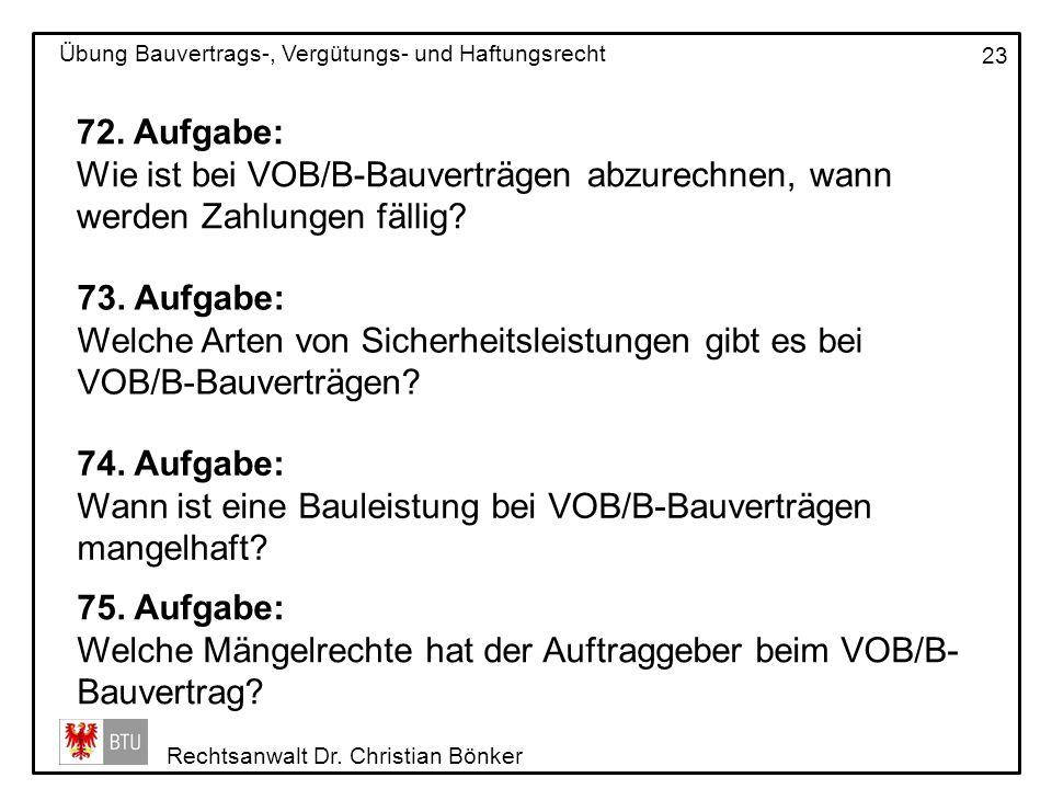 72. Aufgabe: Wie ist bei VOB/B-Bauverträgen abzurechnen, wann werden Zahlungen fällig 73. Aufgabe: