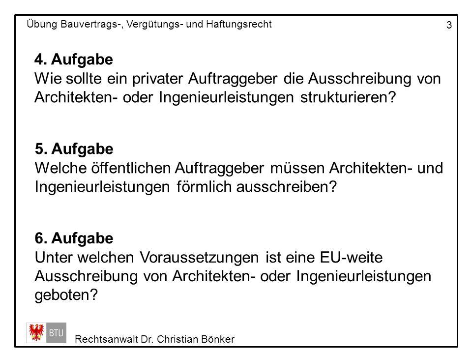 4. Aufgabe Wie sollte ein privater Auftraggeber die Ausschreibung von Architekten- oder Ingenieurleistungen strukturieren