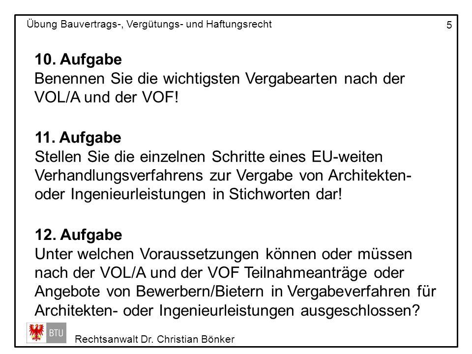 10. AufgabeBenennen Sie die wichtigsten Vergabearten nach der VOL/A und der VOF! 11. Aufgabe.