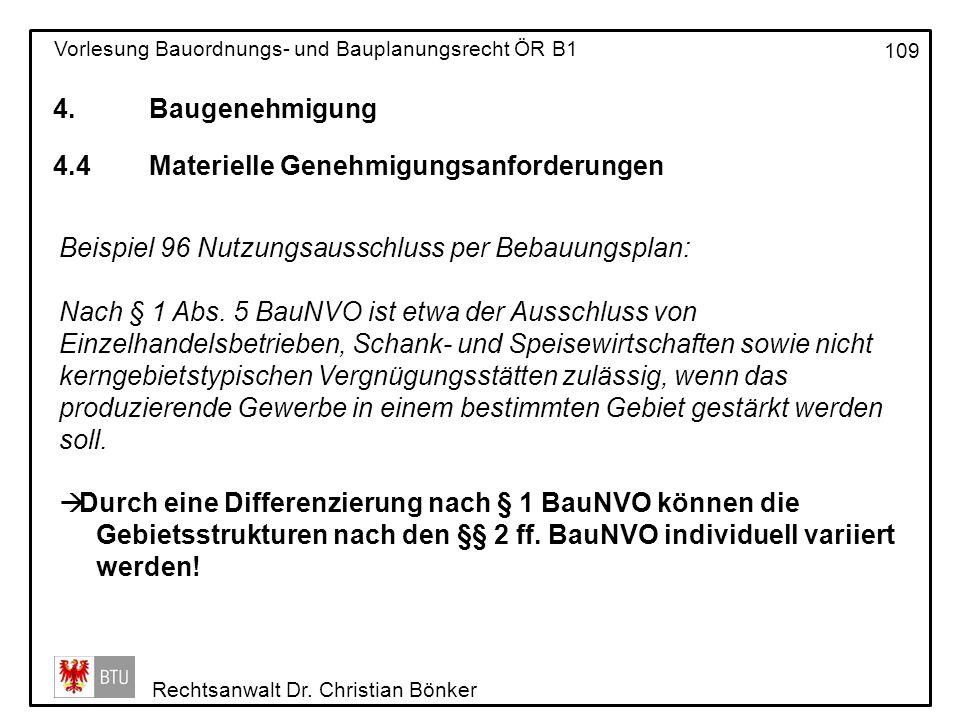 4. Baugenehmigung 4.4 Materielle Genehmigungsanforderungen. Beispiel 96 Nutzungsausschluss per Bebauungsplan: