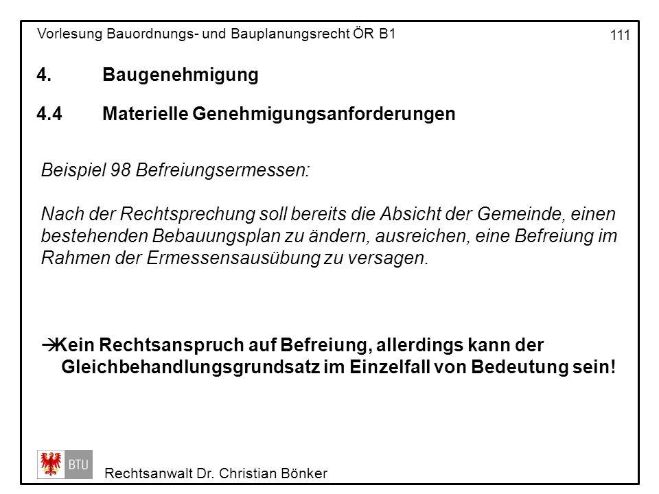 4. Baugenehmigung 4.4 Materielle Genehmigungsanforderungen. Beispiel 98 Befreiungsermessen: