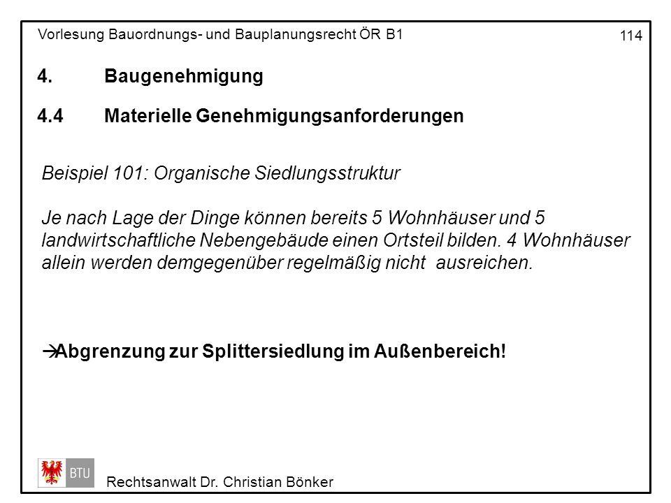 4. Baugenehmigung 4.4 Materielle Genehmigungsanforderungen. Beispiel 101: Organische Siedlungsstruktur.