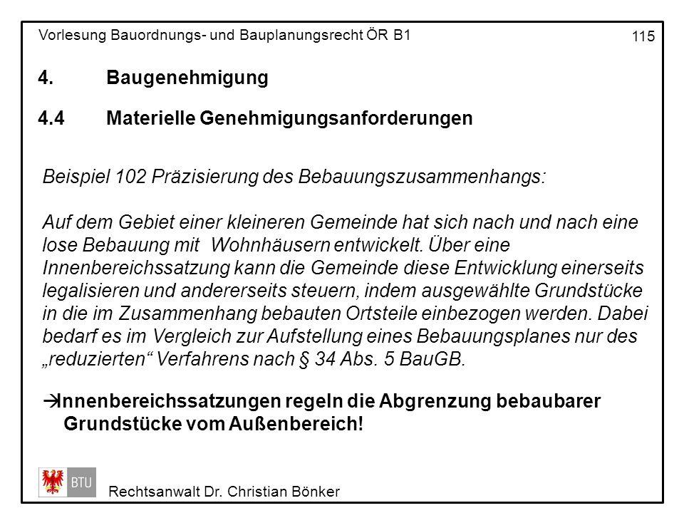 4. Baugenehmigung 4.4 Materielle Genehmigungsanforderungen. Beispiel 102 Präzisierung des Bebauungszusammenhangs: