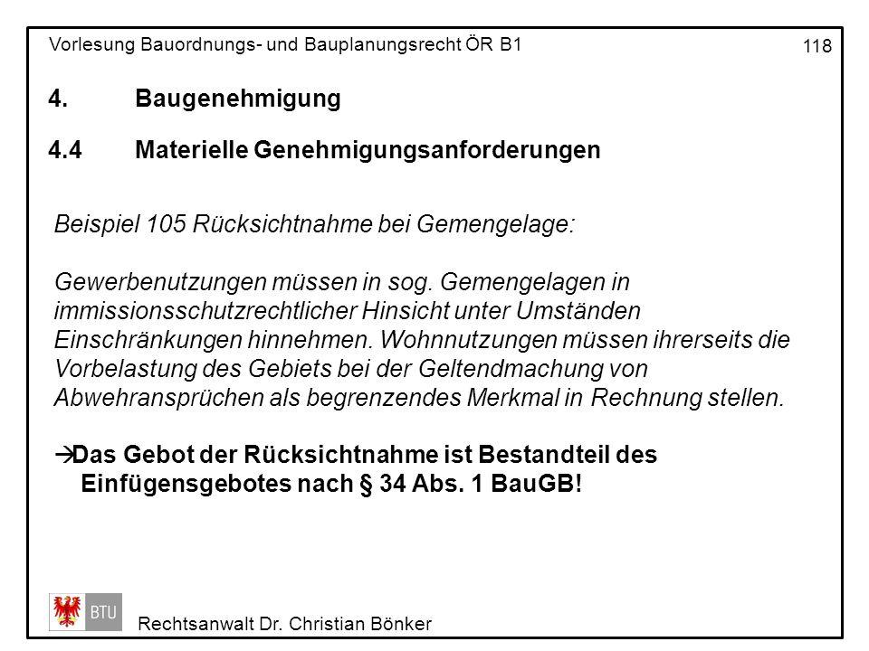 4. Baugenehmigung 4.4 Materielle Genehmigungsanforderungen. Beispiel 105 Rücksichtnahme bei Gemengelage: