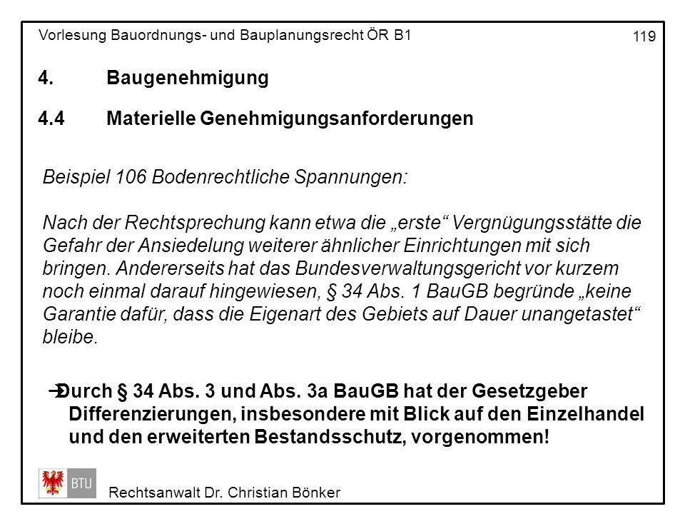 4. Baugenehmigung 4.4 Materielle Genehmigungsanforderungen. Beispiel 106 Bodenrechtliche Spannungen: