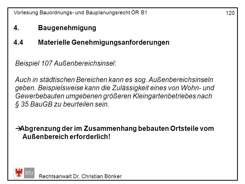 4. Baugenehmigung 4.4 Materielle Genehmigungsanforderungen. Beispiel 107 Außenbereichsinsel: