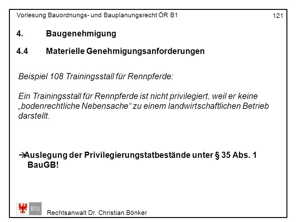 4. Baugenehmigung 4.4 Materielle Genehmigungsanforderungen. Beispiel 108 Trainingsstall für Rennpferde: