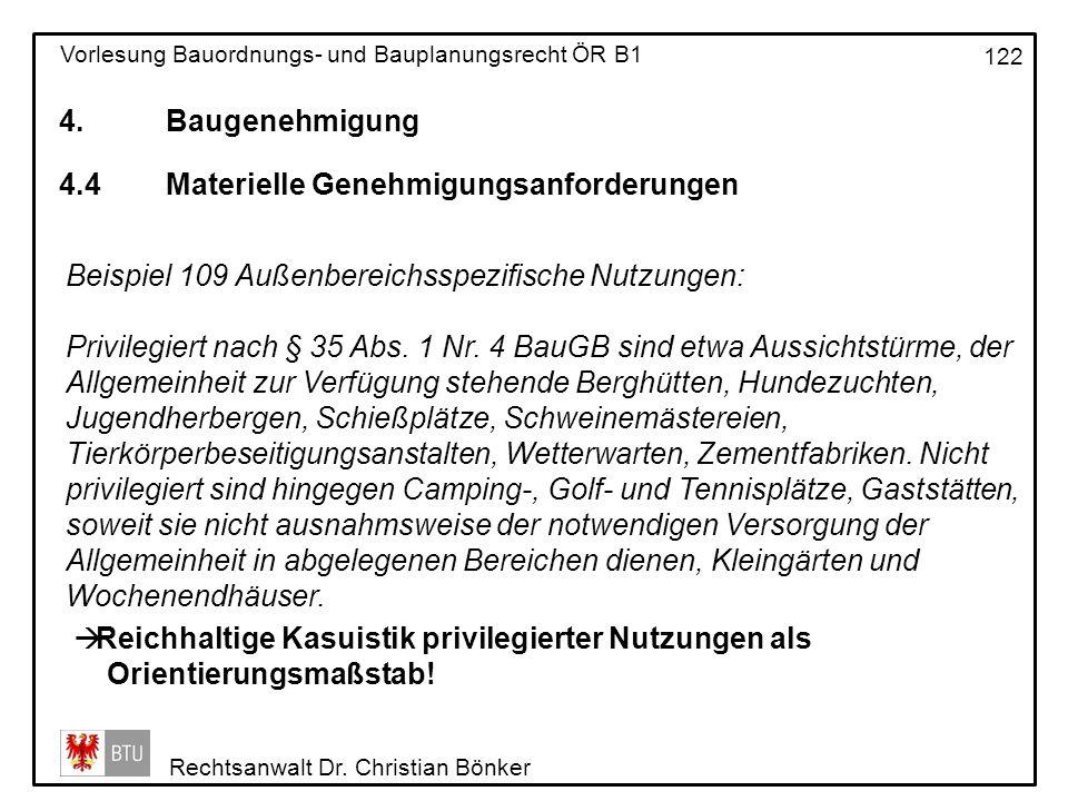 4. Baugenehmigung 4.4 Materielle Genehmigungsanforderungen. Beispiel 109 Außenbereichsspezifische Nutzungen: