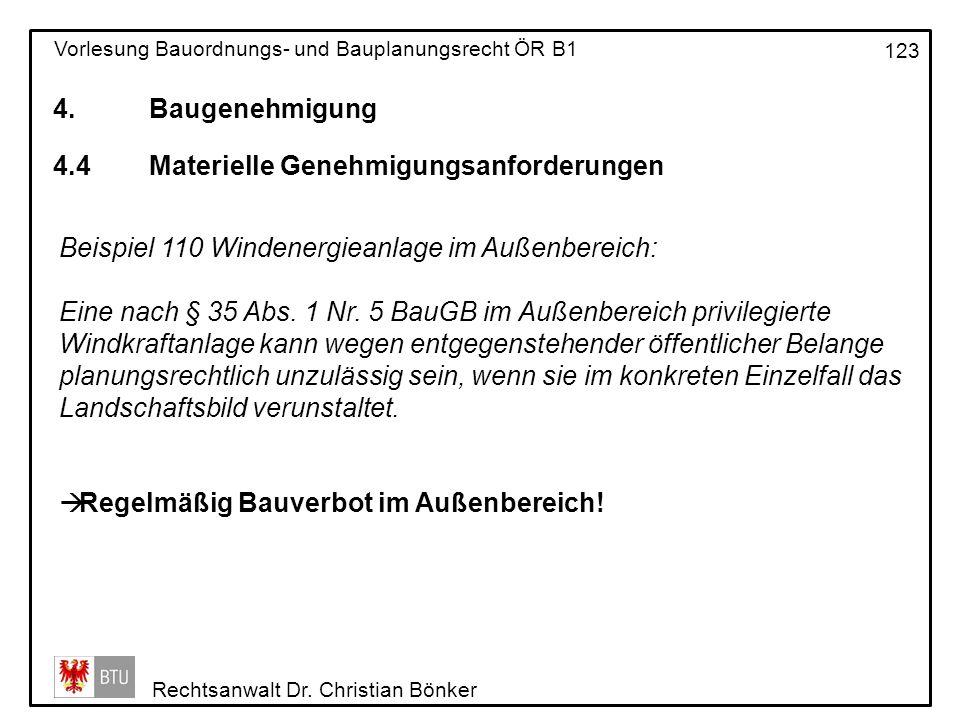 4. Baugenehmigung 4.4 Materielle Genehmigungsanforderungen. Beispiel 110 Windenergieanlage im Außenbereich: