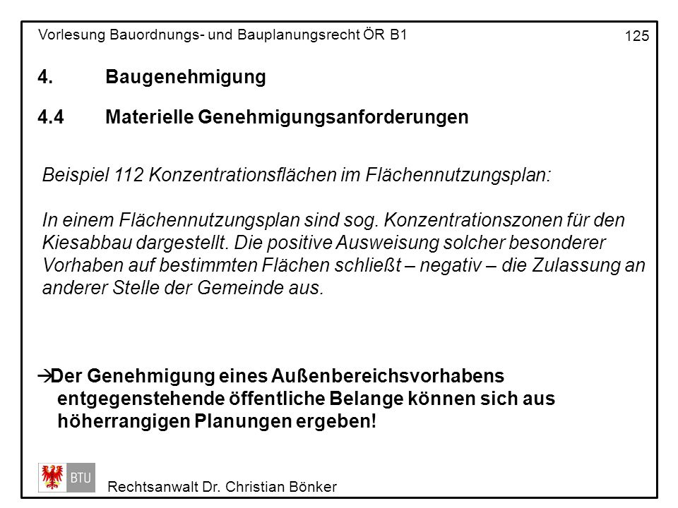 4. Baugenehmigung 4.4 Materielle Genehmigungsanforderungen. Beispiel 112 Konzentrationsflächen im Flächennutzungsplan: