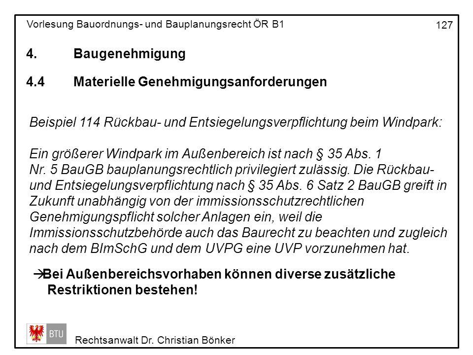 4. Baugenehmigung 4.4 Materielle Genehmigungsanforderungen. Beispiel 114 Rückbau- und Entsiegelungsverpflichtung beim Windpark: