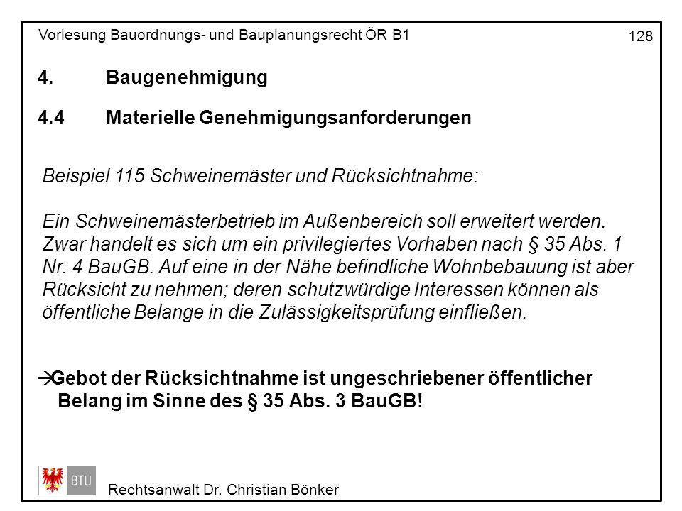 4. Baugenehmigung 4.4 Materielle Genehmigungsanforderungen. Beispiel 115 Schweinemäster und Rücksichtnahme: