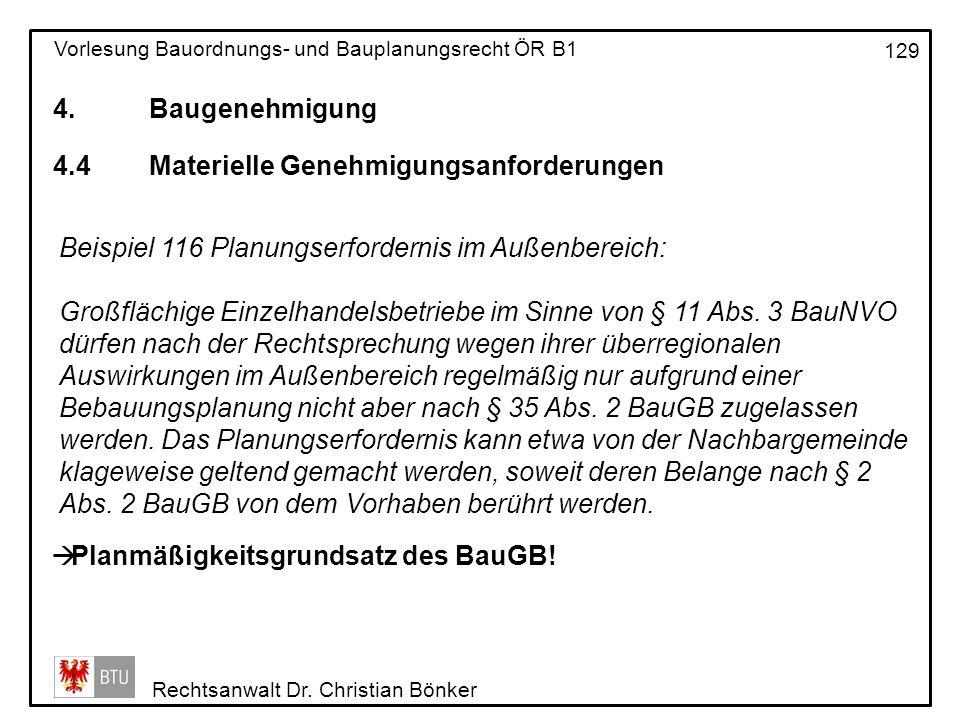 4. Baugenehmigung 4.4 Materielle Genehmigungsanforderungen. Beispiel 116 Planungserfordernis im Außenbereich: