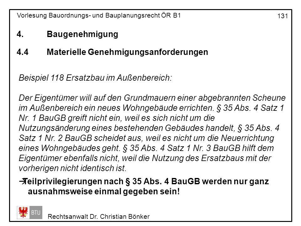 4. Baugenehmigung 4.4 Materielle Genehmigungsanforderungen. Beispiel 118 Ersatzbau im Außenbereich:
