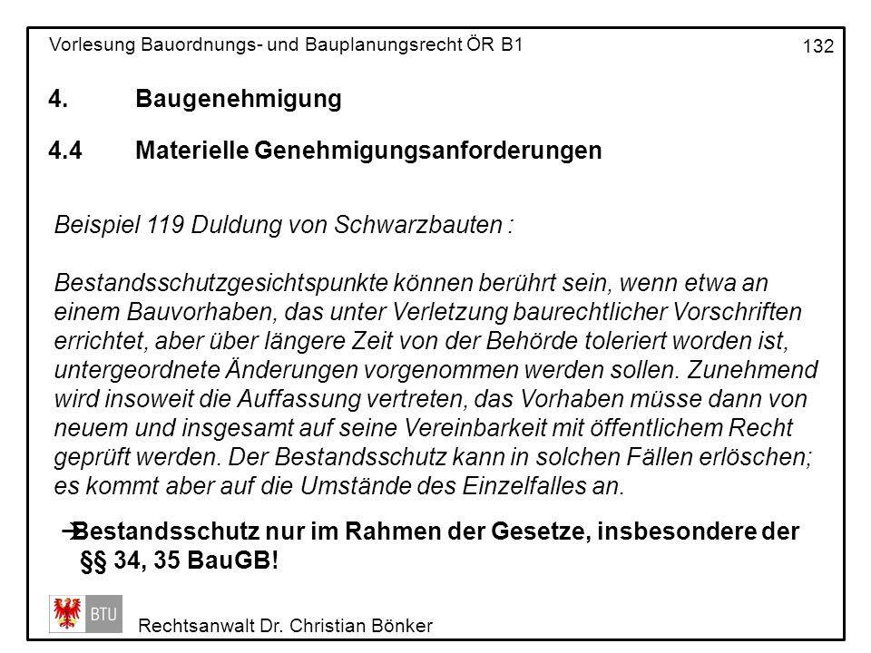 4. Baugenehmigung 4.4 Materielle Genehmigungsanforderungen. Beispiel 119 Duldung von Schwarzbauten :