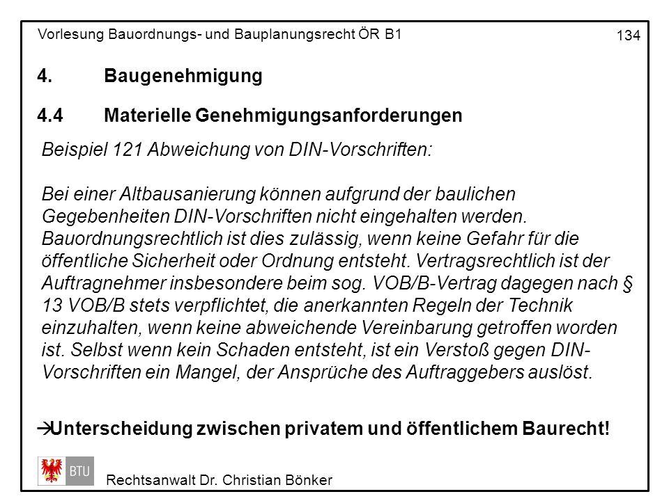 4. Baugenehmigung 4.4 Materielle Genehmigungsanforderungen. Beispiel 121 Abweichung von DIN-Vorschriften: