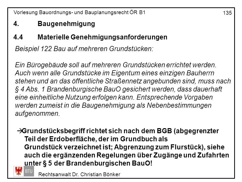 4. Baugenehmigung 4.4 Materielle Genehmigungsanforderungen. Beispiel 122 Bau auf mehreren Grundstücken: