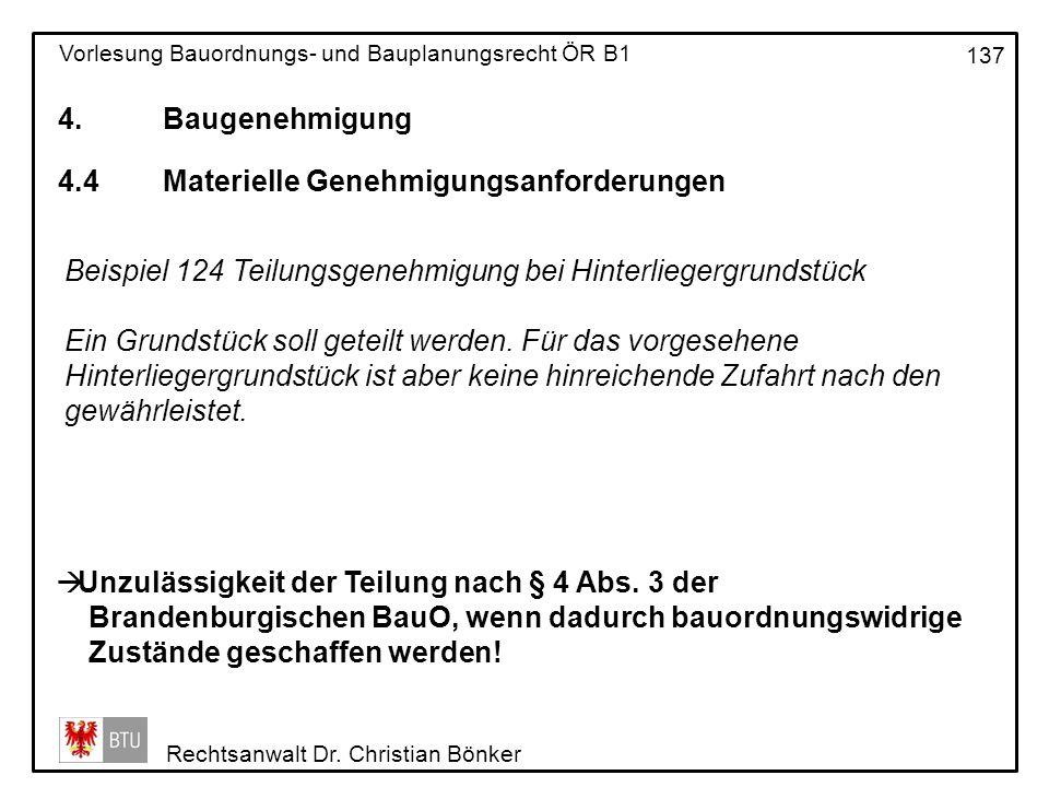 4. Baugenehmigung 4.4 Materielle Genehmigungsanforderungen. Beispiel 124 Teilungsgenehmigung bei Hinterliegergrundstück.
