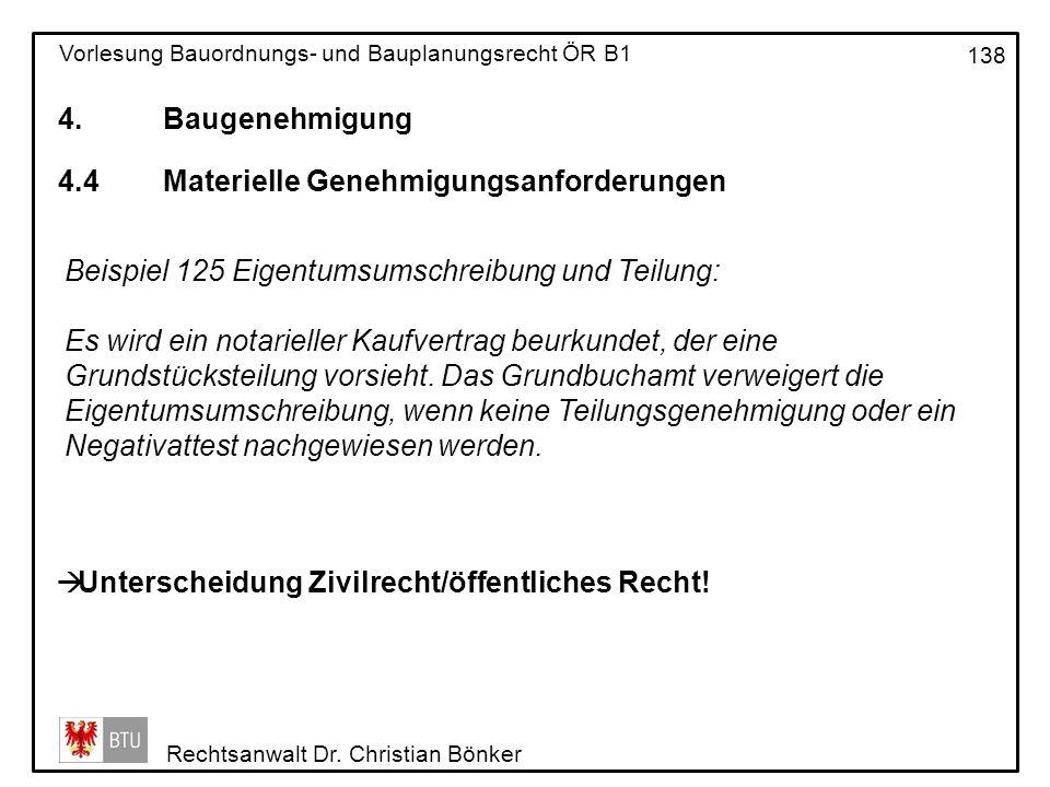 4. Baugenehmigung 4.4 Materielle Genehmigungsanforderungen. Beispiel 125 Eigentumsumschreibung und Teilung: