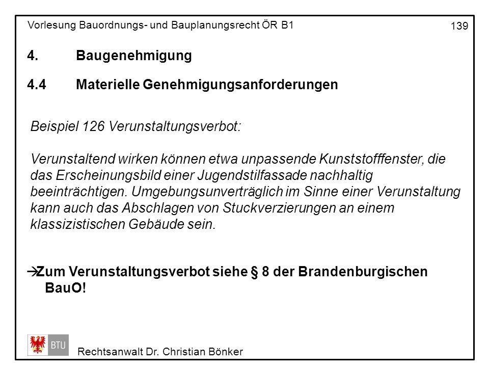 4. Baugenehmigung 4.4 Materielle Genehmigungsanforderungen. Beispiel 126 Verunstaltungsverbot: