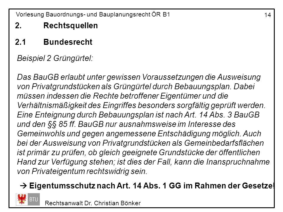 2. Rechtsquellen 2.1 Bundesrecht. Beispiel 2 Grüngürtel: