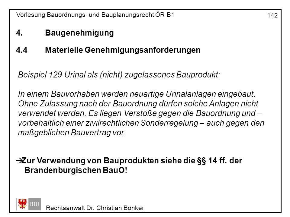 4. Baugenehmigung 4.4 Materielle Genehmigungsanforderungen. Beispiel 129 Urinal als (nicht) zugelassenes Bauprodukt: