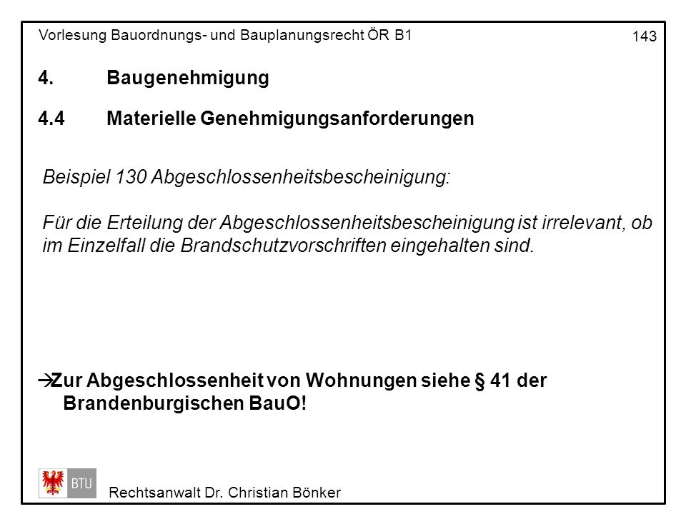 4. Baugenehmigung 4.4 Materielle Genehmigungsanforderungen. Beispiel 130 Abgeschlossenheitsbescheinigung: