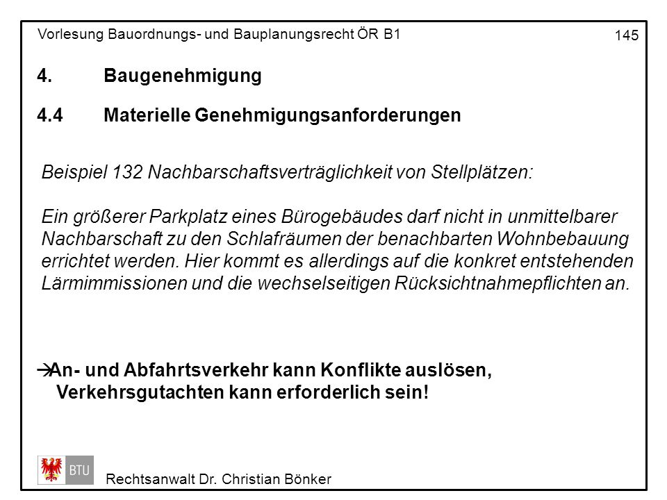 4. Baugenehmigung 4.4 Materielle Genehmigungsanforderungen. Beispiel 132 Nachbarschaftsverträglichkeit von Stellplätzen: