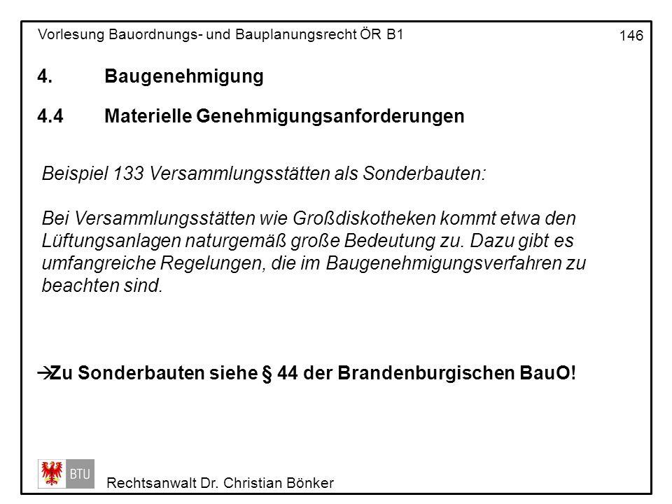 4. Baugenehmigung 4.4 Materielle Genehmigungsanforderungen. Beispiel 133 Versammlungsstätten als Sonderbauten: