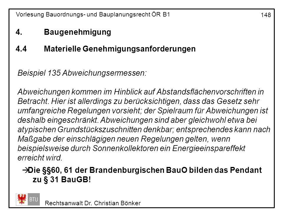 4. Baugenehmigung 4.4 Materielle Genehmigungsanforderungen. Beispiel 135 Abweichungsermessen: