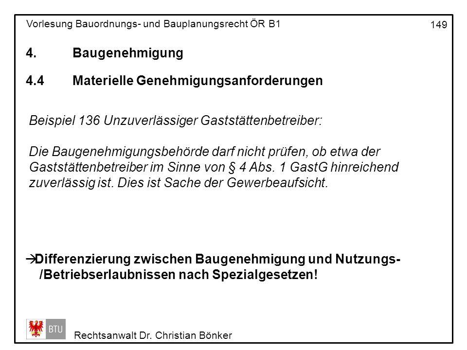 4. Baugenehmigung 4.4 Materielle Genehmigungsanforderungen. Beispiel 136 Unzuverlässiger Gaststättenbetreiber: