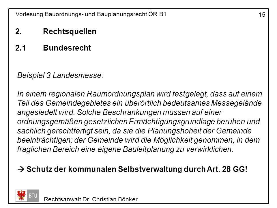 2. Rechtsquellen 2.1 Bundesrecht. Beispiel 3 Landesmesse: