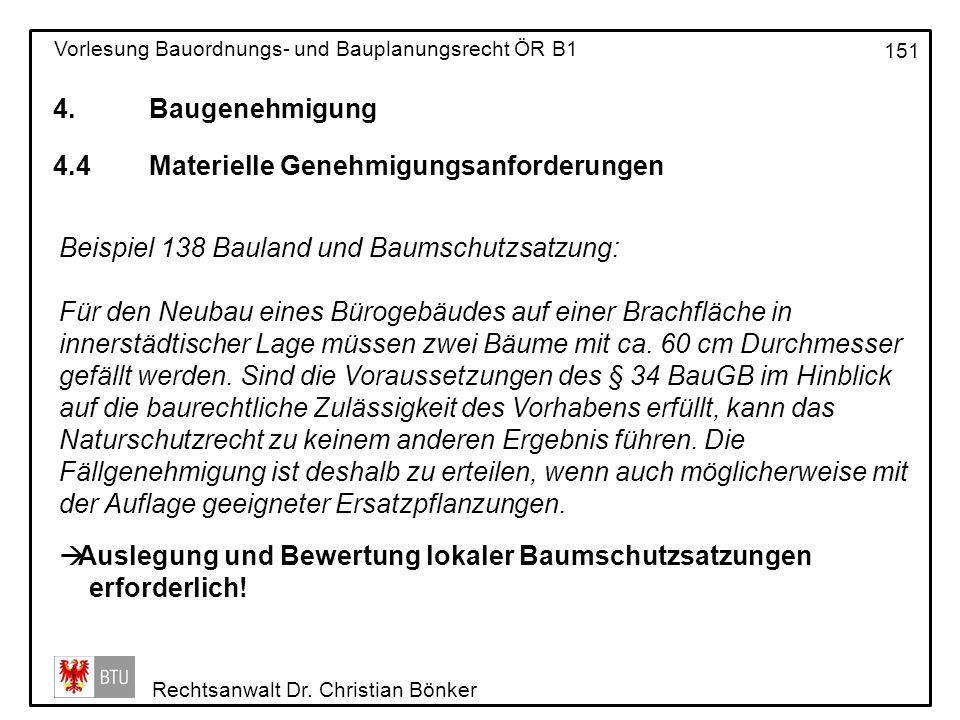4. Baugenehmigung 4.4 Materielle Genehmigungsanforderungen. Beispiel 138 Bauland und Baumschutzsatzung: