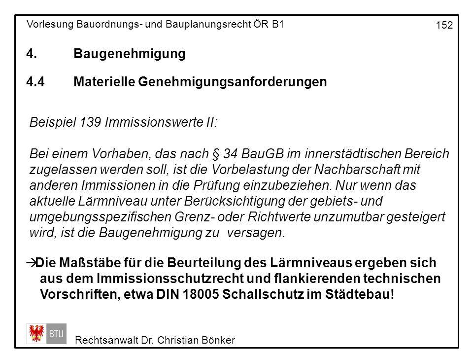 4. Baugenehmigung 4.4 Materielle Genehmigungsanforderungen. Beispiel 139 Immissionswerte II: