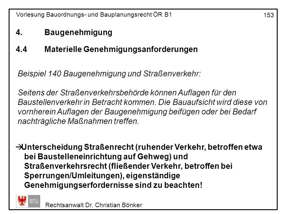 4. Baugenehmigung 4.4 Materielle Genehmigungsanforderungen. Beispiel 140 Baugenehmigung und Straßenverkehr: