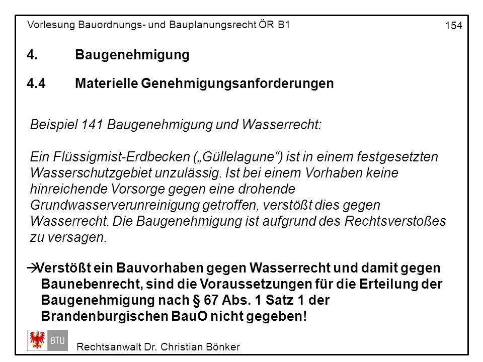 4. Baugenehmigung 4.4 Materielle Genehmigungsanforderungen. Beispiel 141 Baugenehmigung und Wasserrecht: