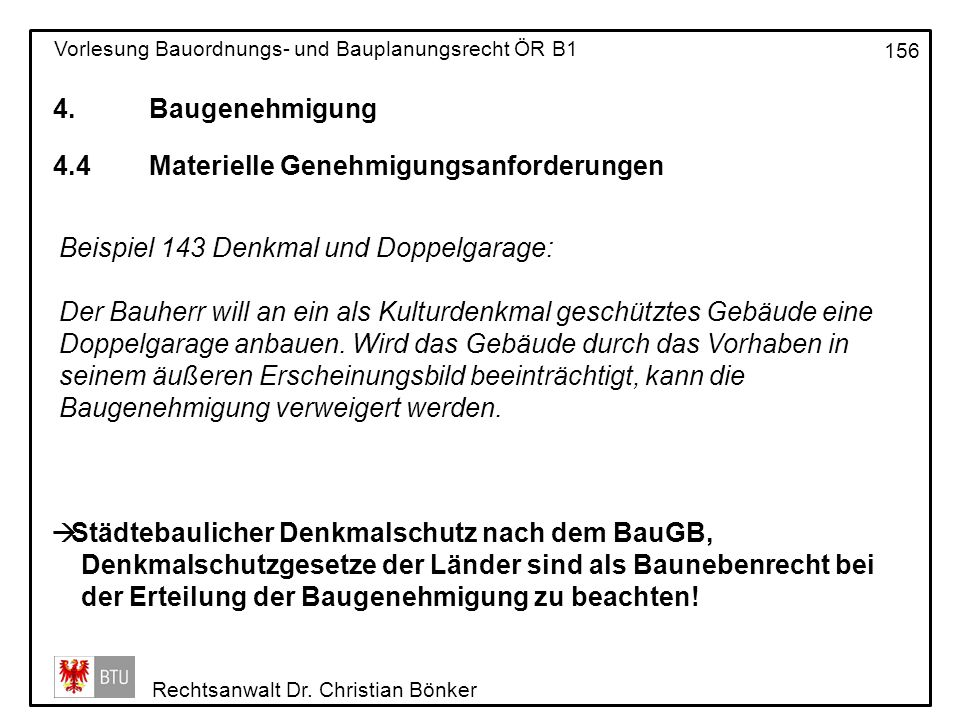 4. Baugenehmigung 4.4 Materielle Genehmigungsanforderungen. Beispiel 143 Denkmal und Doppelgarage:
