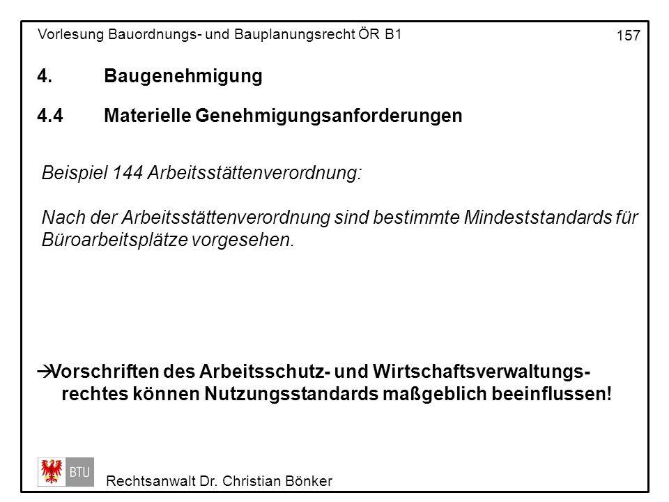 4. Baugenehmigung 4.4 Materielle Genehmigungsanforderungen. Beispiel 144 Arbeitsstättenverordnung: