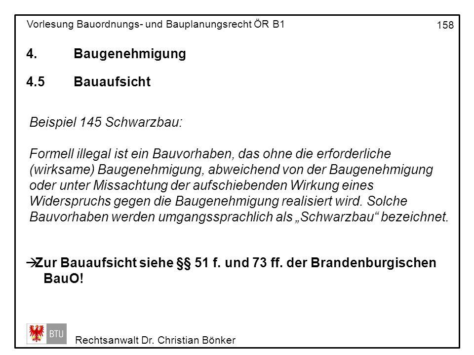 4. Baugenehmigung 4.5 Bauaufsicht. Beispiel 145 Schwarzbau: