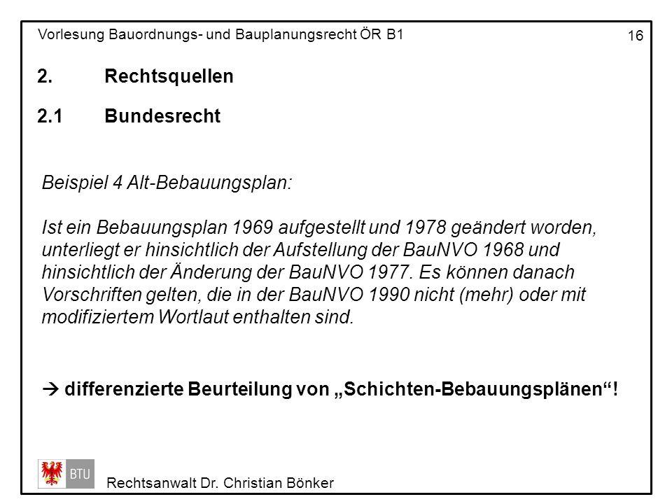 2. Rechtsquellen 2.1 Bundesrecht. Beispiel 4 Alt-Bebauungsplan: